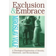 Living Wittily: Miroslav Volf and the embrace of the other ...